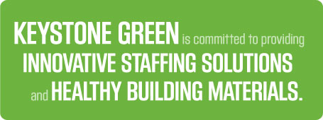 Keystone Green, innovative staffing solutions, and helathy building materials.